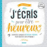J'ECRIS POUR ETRE HEUREUX - CREATHERAPIE