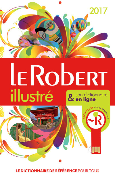 LE ROBERT ILLUSTRE ET SON DICTIONNAIRE INTERNET 2017 + CLE