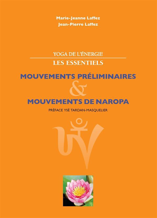 YOGA DE L'ENERGIE, LES ESSENTIELS MOUVEMENTS PRELIMINAIRES & MOUVEMENTS DE NAROPA