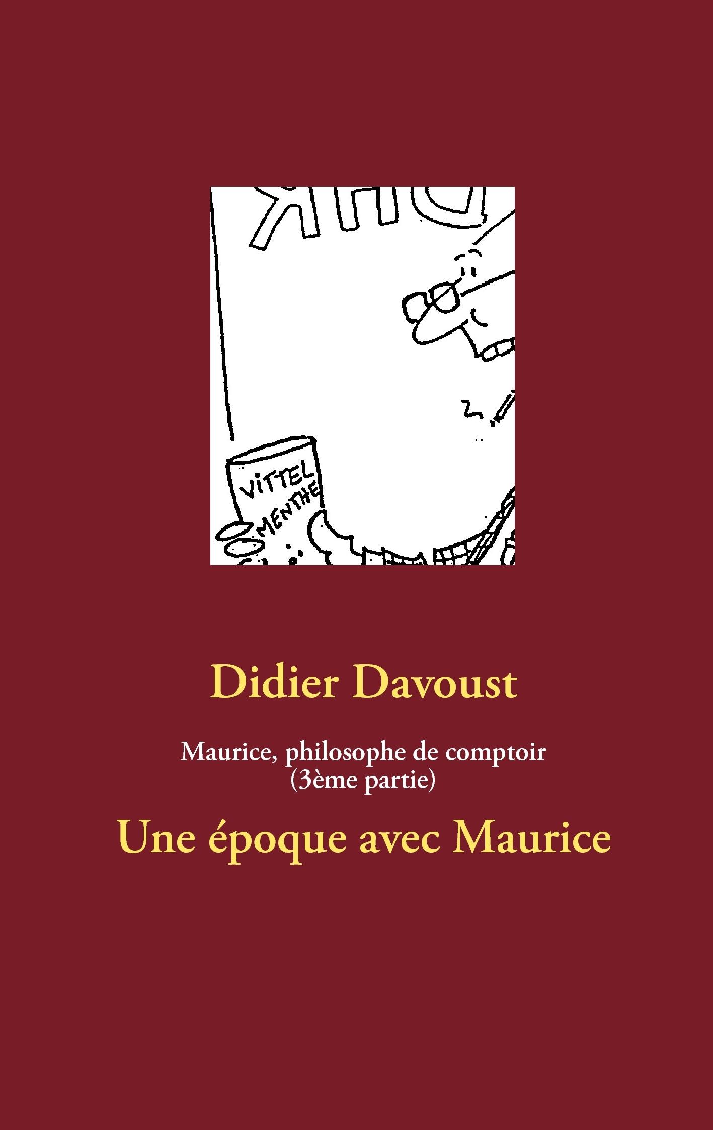 MAURICE PHILOSOPHIE DE COMPTOIR (3EME PARTIE)