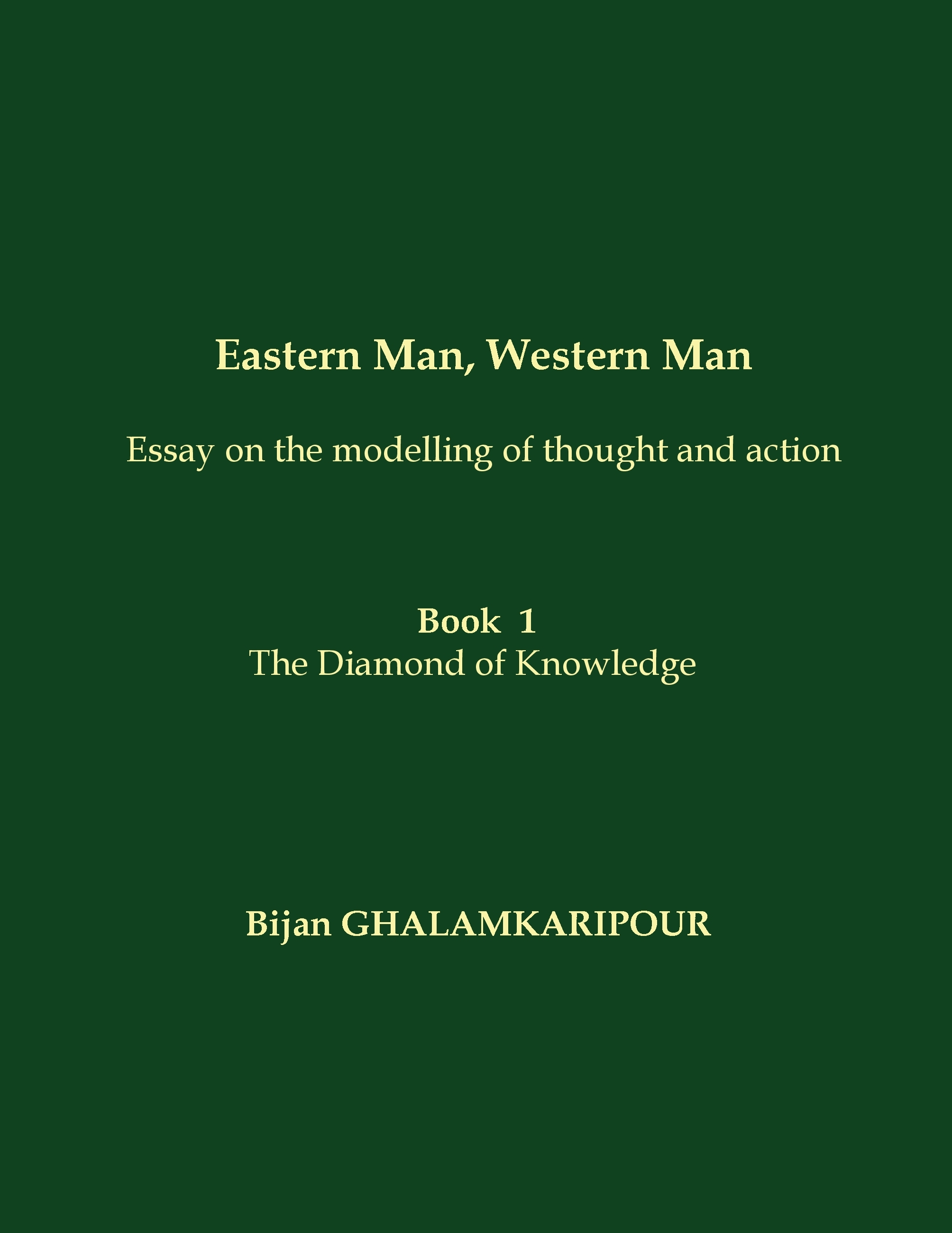 EASTERN MAN WESTERN MAN (ESSAY ON THE MMODELLING OF THOUGHT AND ACTION)