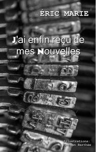 J AI ENFIN RECU DE MES NOUVELLES