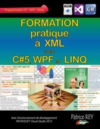 FORMATION PRATIQUE A XML AVEC C 5 WPF ET LINQ