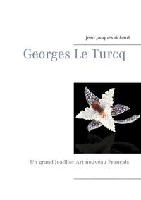 GEORGES LE TURCQ UN GRAND JOAILLIER ART NOUVEAU