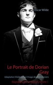 LE PORTRAIT DE DORIAN GRAY - ADAPTATION THEATRALE PAR IMAGO