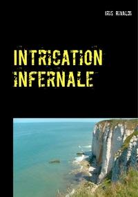 INTRICATION INFERNALE - UNE NOUVELLE AVENTURE DU COMMI