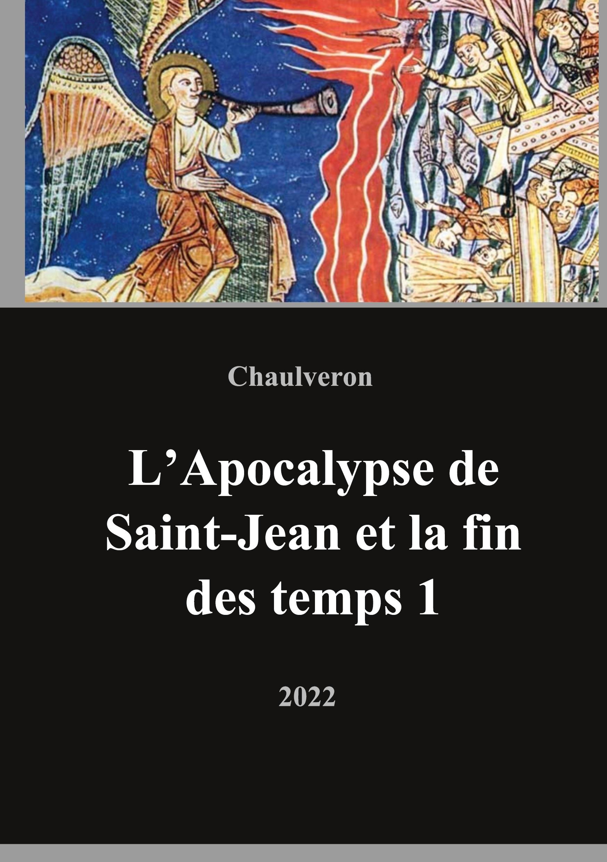 L APOCALYPSE DE SAINT JEAN ET LA FIN DES TEMPS 1