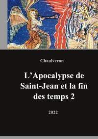L APOCALYPSE DE SAINT JEAN ET LA FIN DES TEMPS 2