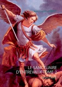 LE SANCTUAIRE D ENTREVAUX TOME 2 - SHEMYAZAZ