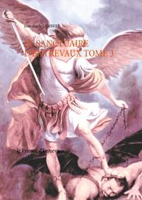 LE SANCTUAIRE D ENTREVAUX TOME 3 - LE PRIEURE D ENTREVAUX