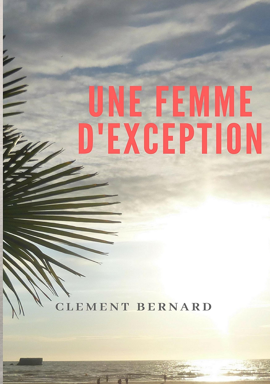 UNE FEMME D EXCEPTION