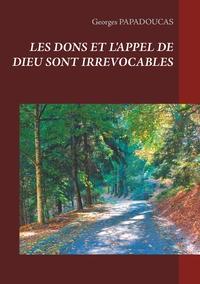 LES DONS ET L APPEL DE DIEU SONT IRREVOCABLES - ROMAINS CHAPITRE 11 VERSET 29