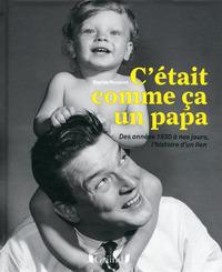 C'ETAIT COMME CA UN PAPA