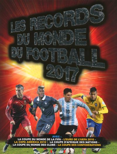 LES RECORDS DU MONDE DU FOOTBALL 2017