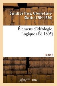 ELEMENS D'IDEOLOGIE. PARTIE 3. LOGIQUE