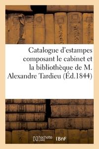 CATALOGUE D'ESTAMPES ANCIENNES ET MODERNES COMPOSANT LE CABINET - ET LA BIBLIOTHEQUE DE M. ALEXANDRE