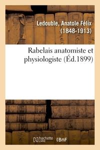 RABELAIS ANATOMISTE ET PHYSIOLOGISTE