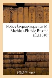 NOTICE BIOGRAPHIQUE SUR M. MATHIEU-PLACIDE RUSAND