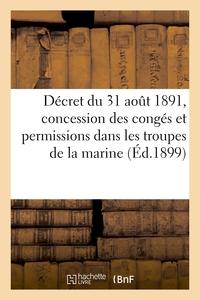 DECRET DU 31 AOUT 1891 PORTANT REGLEMENT SUR LA CONCESSION DES CONGES ET PERMISSIONS - DANS LES TROU
