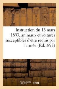 INSTRUCTION DU 16 MARS 1893 POUR LE CLASSEMENT DES CHEVAUX, JUMENTS, MULETS, MULES - ET VOITURES ATT