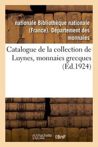 CATALOGUE DE LA COLLECTION DE LUYNES : MONNAIES GRECQUES