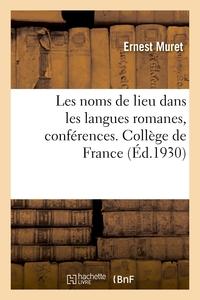 LES NOMS DE LIEU DANS LES LANGUES ROMANES, CONFERENCES. COLLEGE DE FRANCE
