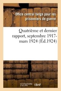 QUATRIEME ET DERNIER RAPPORT, SEPTEMBRE 1917-MARS 1924