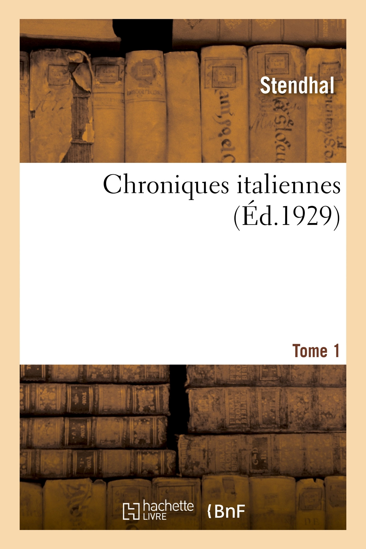 CHRONIQUES ITALIENNES. TOME 1