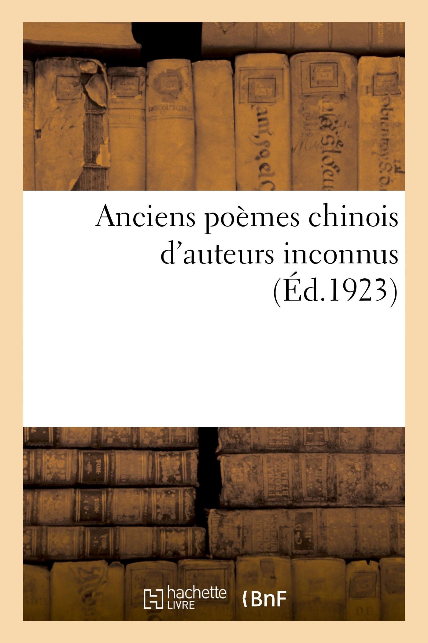ANCIENS POEMES CHINOIS D'AUTEURS INCONNUS