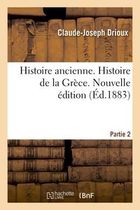 HISTOIRE ANCIENNE. PARTIE 2. HISTOIRE DE LA GRECE. NOUVELLE EDITION