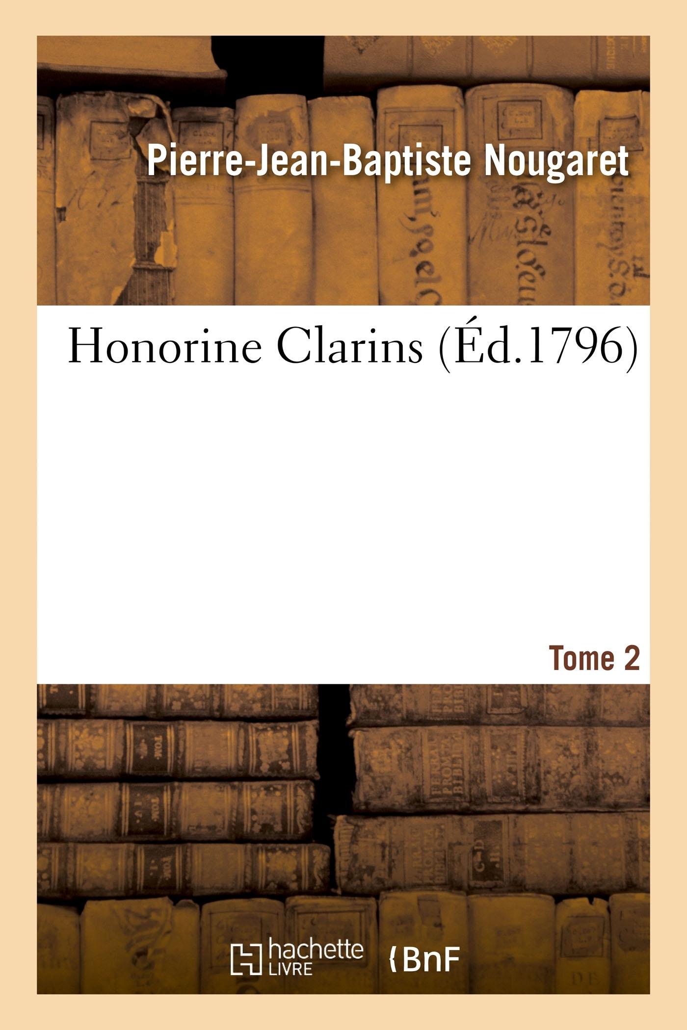 HONORINE CLARINS. TOME 2