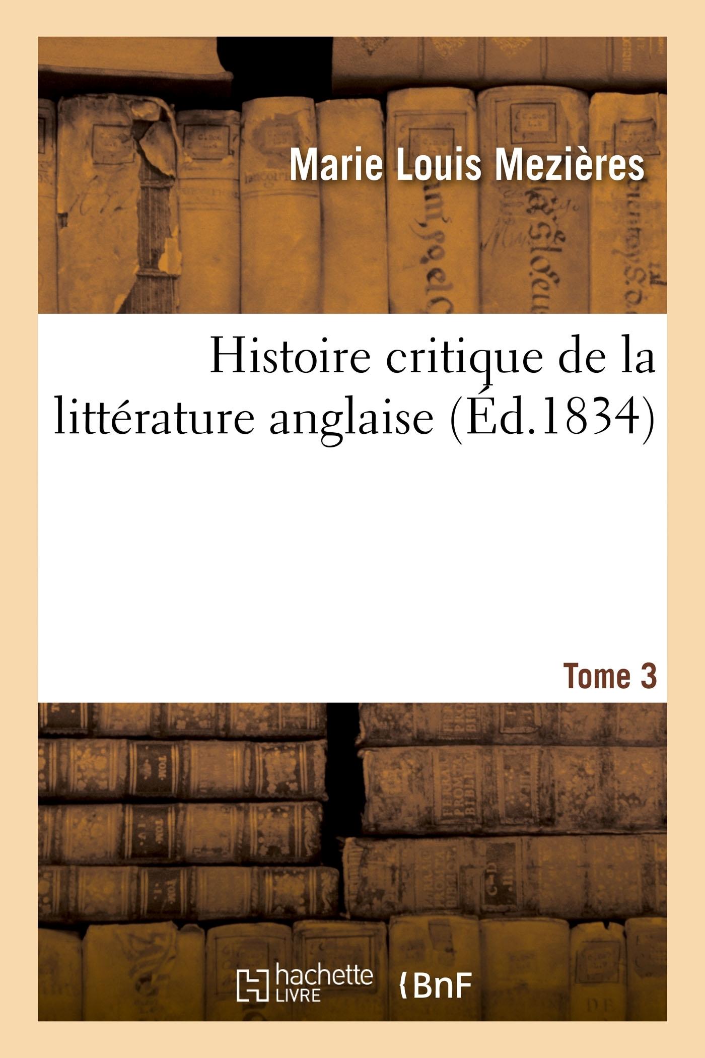HISTOIRE CRITIQUE DE LA LITTERATURE ANGLAISE. TOME 3