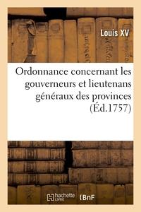 ORDONNANCE CONCERNANT LES GOUVERNEURS ET LIEUTENANS GENERAUX DES PROVINCES - LES GOUVERNEURS ET ETAT