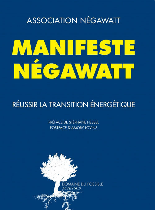 MANIFESTE NEGAWATT - REUSSIR LA TRANSITION ENERGETIQUE