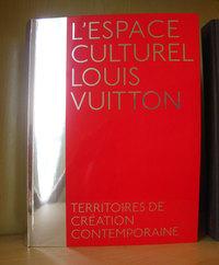 L'ESPACE CULTUREL LOUIS VUITTON (FRANCAIS) - TERRITOIRES DE CREATION CONTEMPORAINE