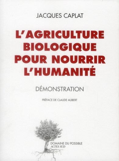 L'AGRICULTURE BIOLOGIQUE POUR NOURRIR L'HUMANITE