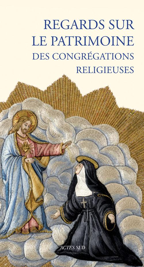 REGARDS SUR LE PATRIMOINE DES CONGREGATIONS RELIGIEUSES