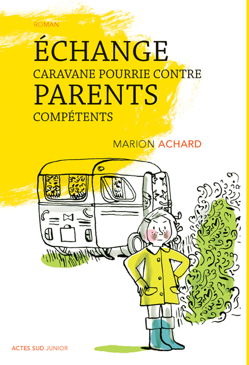 ECHANGE CARAVANE POURRIE CONTRE PARENTS COMPETENTS ROMAN