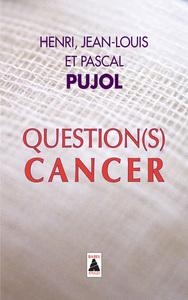 QUESTION(S) CANCER ESSAI