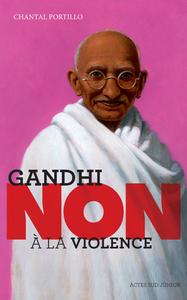 GANDHI : NON A LA VIOLENCE (NE)