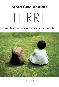 TERRE UNE HISTOIRE DES SCIENCES DE LA PLANETE