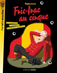 FRIC-FRAC AU CIRQUE - C'EST TOI LE DETECTIVE !
