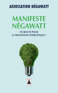 MANIFESTE NEGAWATT EN ROUTE POUR LA TRANSITION ENERGETIQUE !