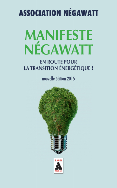 MANIFESTE NEGAWATT BABEL 1350 - EN ROUTE POUR LA TRANSITION ENERGETIQUE !