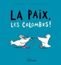 LA PAIX, LES COLOMBES !