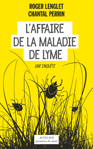 L'AFFAIRE DE LA MALADIE DE LYME UNE ENQUETE