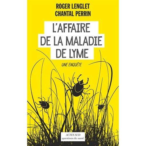 L'AFFAIRE DE LA MALADIE DE LYME.