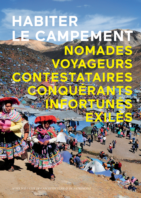 HABITER LE CAMPEMENT [EXPOSITION, PARIS, CITE DE L'ARCHITECTURE ET DU PATRIMOINE, 13 AVRIL-29 AOUT 2