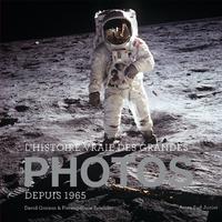 L'HISTOIRE VRAIE DES GRANDES PHOTOS - VOLUME 2 (DEPUIS 1965).