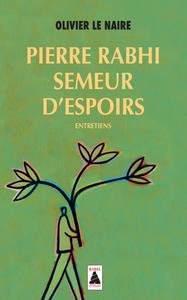 PIERRE RABHI, SEMEUR D'ESPOIRS ENTRETIENS